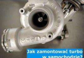 Jak zamontować turbo w samochodzie?