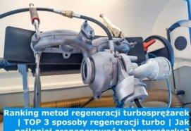 Ranking metod regeneracji turbosprężarek   TOP 3 sposoby regeneracji turbo   Jak najlepiej zregenerować turbosprężarkę?
