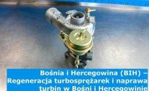 Bośnia i Hercegowina (BIH) – Regeneracja turbosprężarek i naprawa turbin w Bośni i Hercegowinie (Bosna i Hercegovina, Босна и Херцеговина) – cała Europa