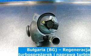 Bułgaria (BG) – Regeneracja turbosprężarek i naprawa turbin w Bułgarii (България) – cała Europa