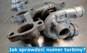 Jak sprawdzić numer turbiny? Numery turbosprężarek