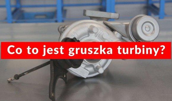 Budowa turbosprężarki - co to jest gruszka turbiny?