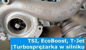 TSI, EcoBoost, T-Jet | Turbosprężarka w silniku benzynowym